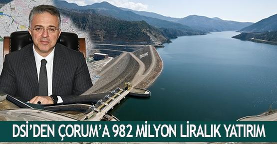 DSİ'den Çorum'a 982 milyon liralık yatırım