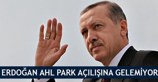 Erdoğan AHL Park açılışına gelemiyor