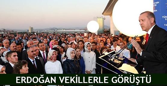 Erdoğan vekillerle görüştü