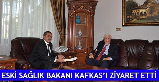 Eski Sağlık Bakanı Kafkas'ı ziyaret etti