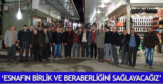 'Esnafın birlik ve beraberliğini sağlayacağız'