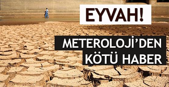 Eyvah! Meteoroloji'den kötü haber