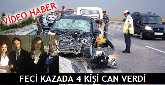 Feci kazada 4 kişi can verdi