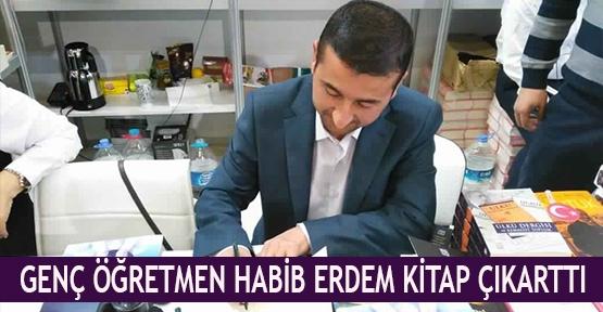 Genç Öğretmen Habib Erdem kitap çıkarttı