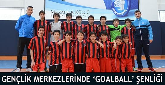 Gençlik Merkezlerinde 'Goalball' Şenliği