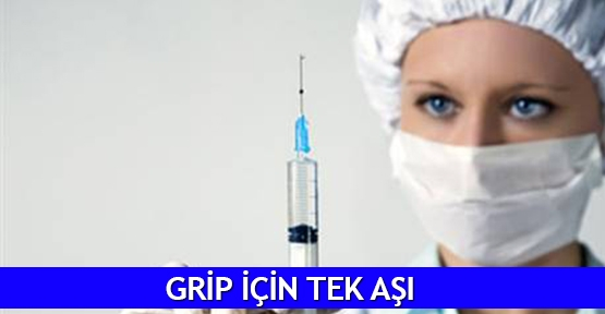 Grip için tek aşı