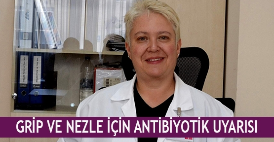 Grip ve nezle için antibiyotik uyarısı