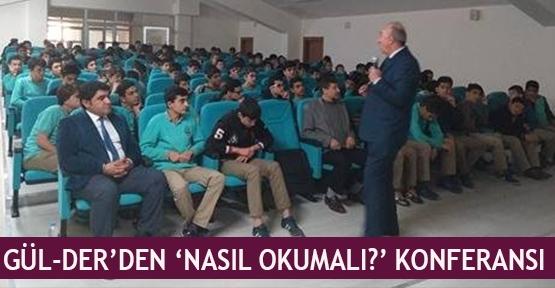 Gül-Der'den 'Nasıl Okumalı?' Konferansı