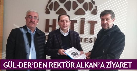 Gül-Der'den Rektör Alkan'a ziyaret