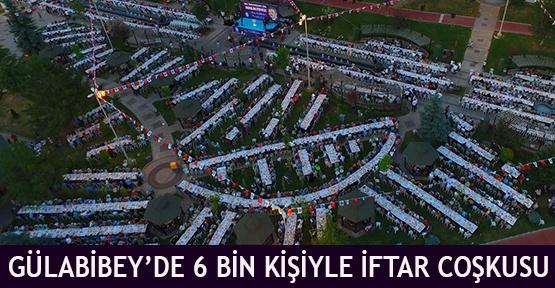 Gülabibey'de 6 bin kişiyle iftar coşkusu