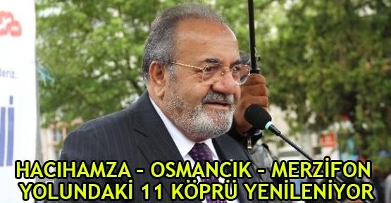 Hacıhamza – Osmancık – Merzifon Yolundaki 11 Köprü Yenileniyor