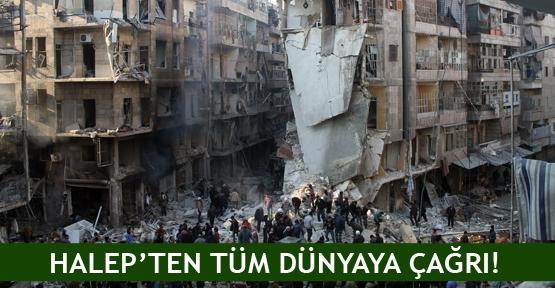 Halep'ten tüm dünyaya çağrı!
