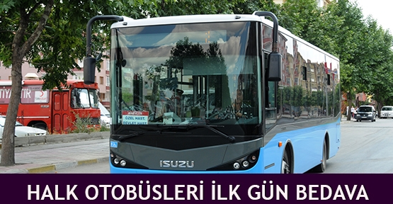 Halk Otobüsleri ilk gün bedava