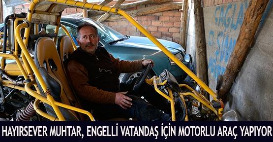 Hayırsever Muhtar, Engelli Vatandaş İçin Motorlu Araç Yapıyor