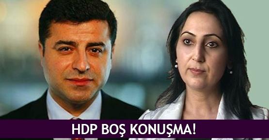 HDP boş konuşma!