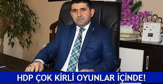 HDP çok kirli oyunlar içinde!