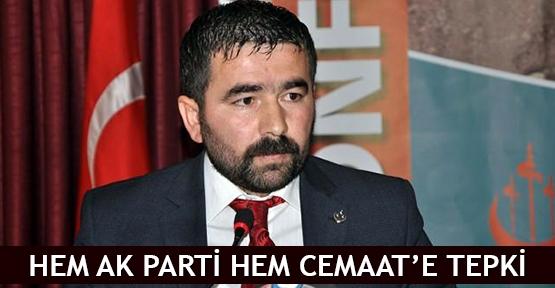 Hem AK Parti hem Cemaat'e tepki