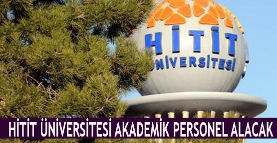 Hitit Üniversitesi akademik personel alacak