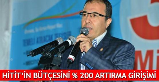 Hitit'in bütçesini % 200 artırma girişimi
