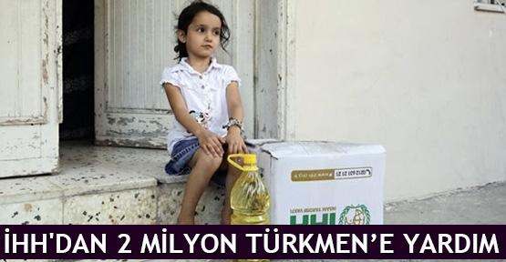 İHH'dan 2 milyon Türkmen'e yardım