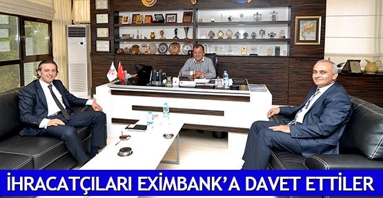 İhracatçıları Eximbank'a davet ettiler