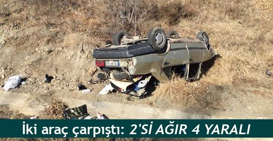 İki araç çarpıştı: 2'si ağır 4 yaralı