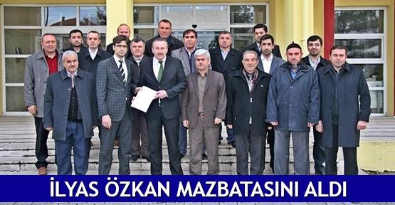 İlyas Özkan mazbatasını aldı