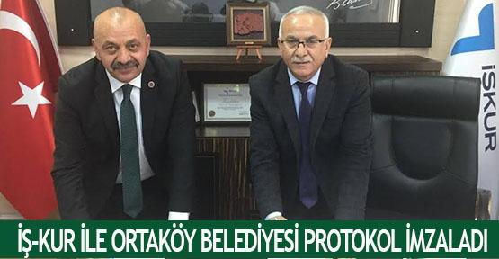 İş-Kur ile Ortaköy Belediyesi protokol imzaladı