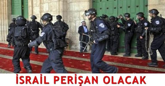 İsrail perişan olacak