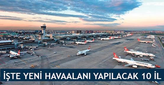 İşte yeni havaalanı yapılacak 10 il