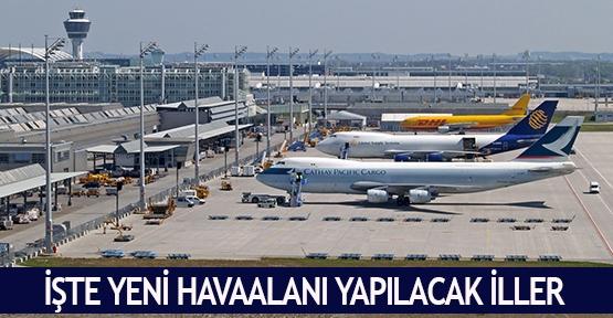 İşte yeni havaalanı yapılacak iller