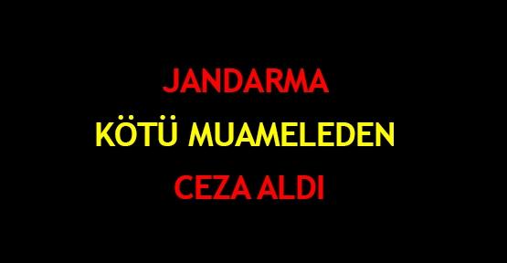 Jandarma kötü muameleden ceza aldı