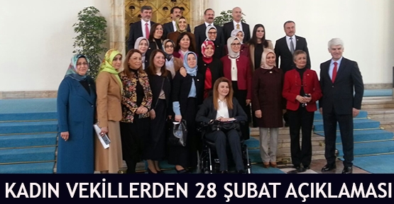Kadın Vekillerden 28 Şubat açıklaması
