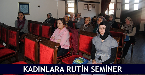 Kadınlara rutin seminer