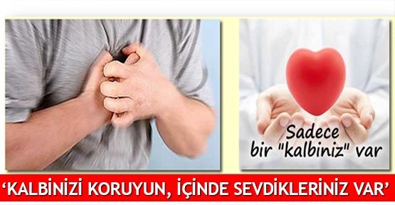 'Kalbinizi koruyun, içinde sevdikleriniz var'