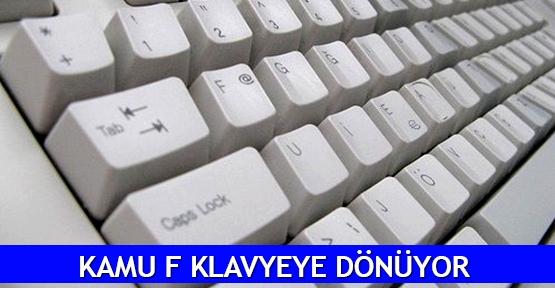 Kamu F klavyeye dönüyor