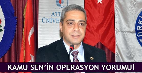 Kamu Sen'in operasyon yorumu!