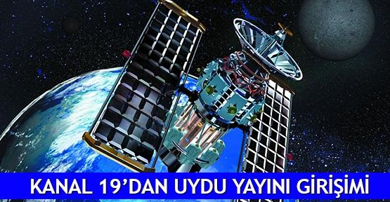 Kanal 19'dan uydu yayını girişimi