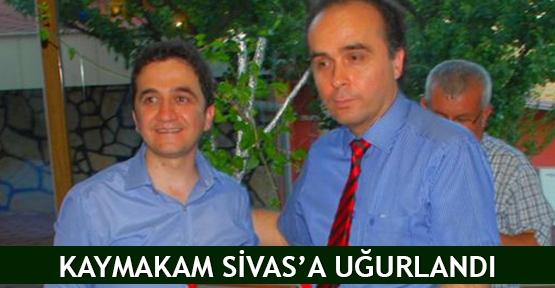 Kaymakam Sivas'a uğurlandı