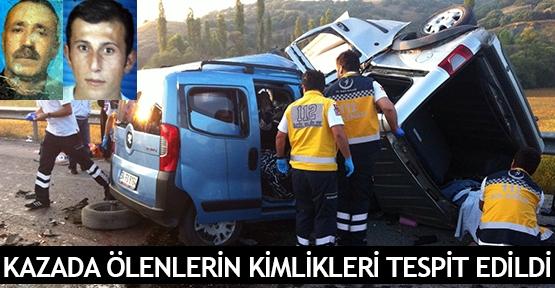 Kazada ölenlerin kimlikleri tespit edildi