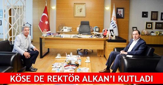 Köse de Rektör Alkan'ı kutladı