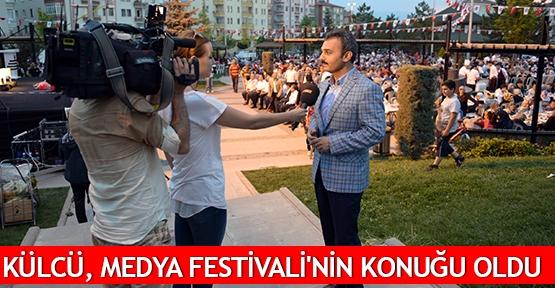 Külcü, Medya Festivali'nin konuğu oldu