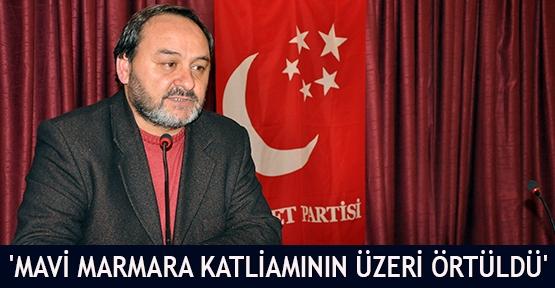 'Mavi Marmara katliamının üzeri örtüldü'