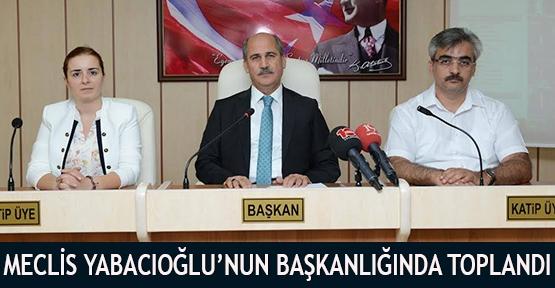 Meclis Yabacıoğlu'nun başkanlığında toplandı