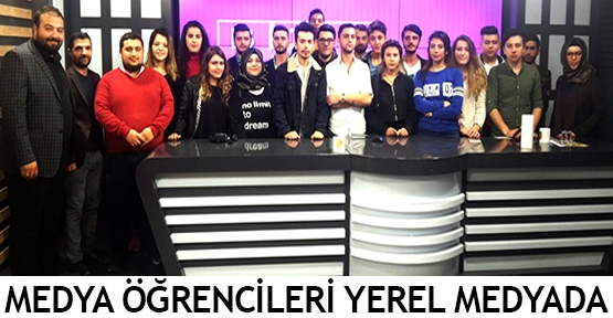 Medya öğrencileri yerel medyada