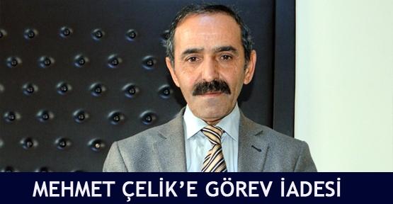 Mehmet Çelik'e görev iadesi