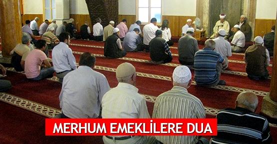 Merhum emeklilere dua