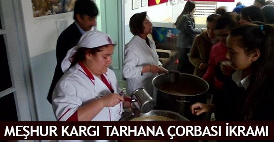 Meşhur Kargı Tarhana Çorbası ikramı