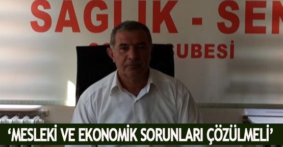 'Mesleki ve ekonomik sorunları çözülmeli'