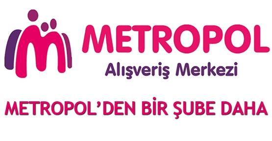 Metropol'den bir şube daha